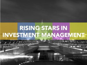 Rising Stars in Investment Management