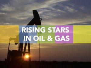 Rising Stars in oil and gas