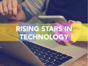 Rising Stars in technology